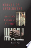 Crimes Of Punishment : presents a comprehensive exploration of a timely but...