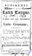 The Rudiments of the Latin Tongue