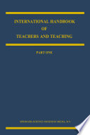 International Handbook of Teachers and Teaching