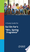 A Study Guide for Sui Sin Far s  Mrs  Spring Fragrance