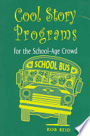 Cool Story Programs for the School age Crowd
