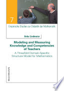 Modeling and Measuring Knowledge and Competencies of Teachers