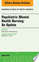 Psychiatric Mental Health Nursing  An Issue of Nursing Clinics of North America