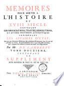 M  moires pour servir    l histoire du XVIIIe si  cle  contenant les n  gociations  traitez  r  solutions et autres documents authentiques concernant les affaires d   tat