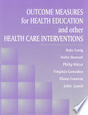 Outcome Measures For Health Education And Other Health Care Interventions