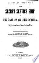 The Secret Service Ship  Or  The Fall of San Juan D Ulloa