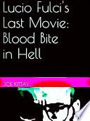 Lucio Fulci s Last Movie  Blood Bite In Hell