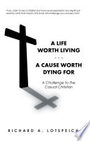 A Life Worth Living A Cause Worth Dying For