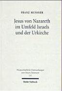 Jesus von Nazareth im Umfeld Israels und der Urkirche