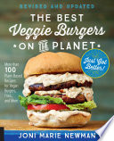 The Best Veggie Burgers On The Planet Revised And Updated