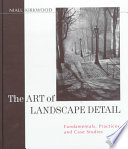 The Art Of Landscape Detail : architecture in this groundbreaking book, niall...
