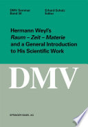 Hermann Weyl   s Raum   Zeit   Materie and a General Introduction to His Scientific Work