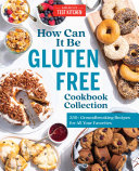 How Can It Be Gluten Free Cookbook Collection Book