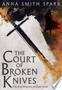 The Court of Broken Knives  Empires of Dust  Book 1