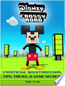 Disney Crossy Road Unofficial Walkthroughs  Tips  Tricks    Game Secrets