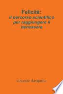 Felicit    il percorso scientifico per raggiungere il benessere