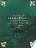 The Works of Mr  Richard Hooker
