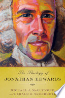 The Theology of Jonathan Edwards Theology Ethics Scholars And Laypersons Alike