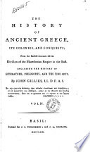The History of Ancient Greece  Its Colonies  and Conquests  from the Earliest Accounts Till the Division of the Macedonian Empire in the East  Including the Hystory of Literature  Philosophy  and the Fine Arts  By John Gillies     Vol  1   5