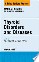 Thyroid Disorders and Diseases  An Issue of Medical Clinics