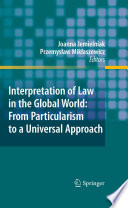 Interpretation Of Law In The Global World From Particularism To A Universal Approach