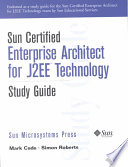 Sun Certified Enterprise Architect for J2EE Technology Study Guide