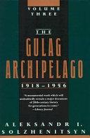 The Gulag Archipelago  1918 1956  pt  5  Katorga  pt  6  Exile  pt  7  Stalin is no more