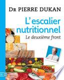 L'escalier Nutritionnel. Le Deuxième Front par Dr. Pierre Dukan
