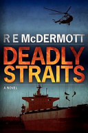 Deadly Straits  For Tom Clancy and W  E  B  Griffin Fans