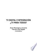 TV Digital e integraci  n    televisi  n para todos