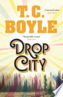 Drop City by T. C. Boyle