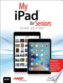 My iPad for Seniors  Covers iOS 9 for iPad Pro  all models of iPad Air and iPad mini  iPad 3rd 4th generation  and iPad 2