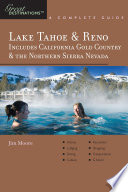 Explorer s Guide Lake Tahoe   Reno  Includes California Gold Country   the Northern Sierra Nevada  A Great Destination