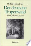 Der deutsche Tropenwald