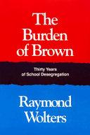 The Burden of Brown