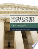 High Court Cases Summaries on Civil Procedure (Keyed to Yeazell)