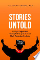Stories Untold: College Preparation Through the Experiences of High-Achieving Students Pdf/ePub eBook