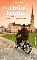 """""""Der"""" Onkel Franz oder die Typologie des Innviertlers"""