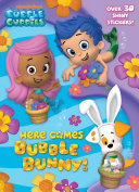 Here Comes Bubble Bunny