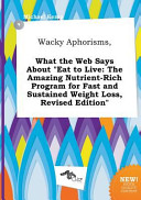 Wacky Aphorisms  What the Web Says about Eat to Live