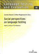 Social Perspectives on Language Testing: Papers in Honour of Tim McNamara