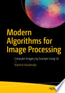 Modern Algorithms For Image Processing
