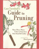 Cass Turnbull s Guide to Pruning