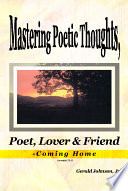 Mastering Poetic Thoughts  Poet  Lover   Friend Coming Home