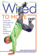 Wired To Move : in how boys and girls learn,...