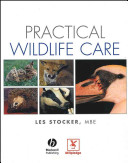 Practical Wildlife Care for Vetinary Nurses, Animal Care Students and Rehabilitators
