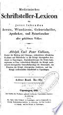 Medicinisches schriftsteller-lexicon der jetzt lebenden aerzte, wundärzte, geburtshelfer, apotheker, und naturforscher aller gebildeten völker: A-Z. 1830-35
