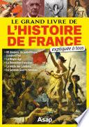Le grand livre de l histoire de France expliqu      tous