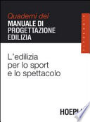 L edilizia per lo sport e lo spettacolo  Quaderni del manuale di progettazione edilizia