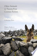 Other Animals in Twenty First Century Fiction